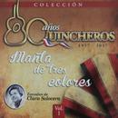 80 Años Quincheros - Manta De Tres Colores/Los Huasos Quincheros