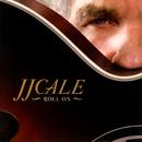 Roll On/J.J. Cale