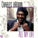 All My Life/Charles Brown