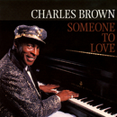 Someone To Love/Charles Brown