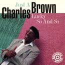 Just A Lucky So And So/Charles Brown