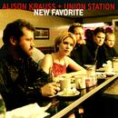New Favorite/Alison Krauss & Union Station