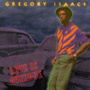 Love Is Overdue/Gregory Isaacs