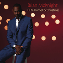 I'll Be Home For Christmas/Brian McKnight