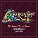 The Decca / Deram Years (An Anthology) 1970 - 1975/Caravan