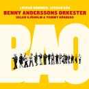 Lyckan kommer, lyckan går/Benny Anderssons Orkester, Helen Sjöholm, Tommy Körberg