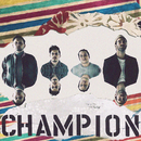 Champion (feat. Beau Young Prince)/American Authors