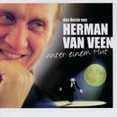 Das Beste von Herman van Veen  - Unter einem Hut/Herman van Veen