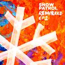 Reworked (EP2)/Snow Patrol