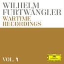 Wilhelm Furtwängler: Wartime Recordings (Vol. 4)/Wilhelm Furtwängler