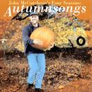 John McCutcheon's Four Seasons: Autumnsongs/John McCutcheon