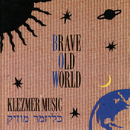 Klezmer Music/Brave Old World