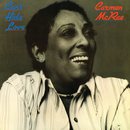 Can't Hide Love/Carmen McRae