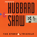 The Eternal Triangle/Freddie Hubbard, Woody Shaw