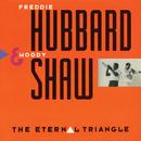 The Eternal Triangle/Freddie Hubbard, Woody Shaw