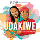 Udakiwe (feat. Kid X, Professor, Mpumi)/Brothers of Peace