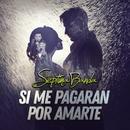 Si Me Pagaran Por Amarte/La Séptima Banda