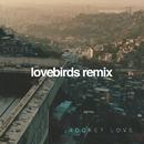 Rocket Love (Lovebirds Remix) (feat. Island Chain)/Golan