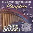 Die schönsten Weihnachtslieder auf der Panflöte/Pepe Solera