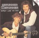 Darum lieb' ich Dich/Brunner & Brunner