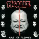 Rire Et Pleurer/Pigalle