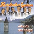 Atlantis der Berge/Kastelruther Spatzen