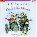 Oma liebt Opapa/Rolf Zuckowski und seine Freunde