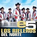 e5/Los Rieleros Del Norte
