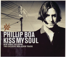 Kiss My Soul/Phillip Boa