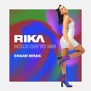 Hold On To Me (Shaan Remix)/RIKA
