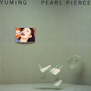 PEARL PIERCE (Remastered 2019)/松任谷由実