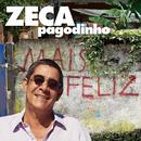 Mais Feliz/Zeca Pagodinho