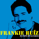 El Papá De La Salsa/Frankie Ruíz