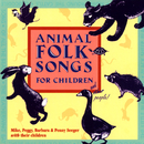 Animal Folk Songs For Children/Mike Seeger, Peggy Seeger, Barbara Seeger, Penny Seeger