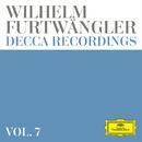 Wilhelm Furtwängler: Decca Recordings (Vol. 7)/Wilhelm Furtwängler