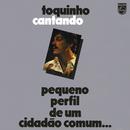 Toquinho Cantando - Pequeno Perfil De Um Cidadão Comum.../Toquinho