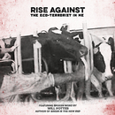 The Eco-Terrorist In Me/Rise Against