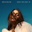 Hear It Out Loud/Emelie Hollow