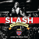 Living The Dream Tour (Live) (feat. Myles Kennedy And The Conspirators)/Slash