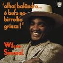 """Olhaí, Balândro... É Bufo No Birrolho Grinza!""/Wilson Simonal"