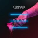Somebody To Love/OneRepublic