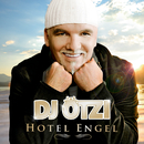 Hotel Engel/DJ Ötzi