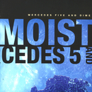 Mercedes Five And Dime/Moist
