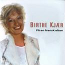 På En Fransk Altan/Birthe Kjær