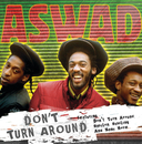 Don't Turn Around/Aswad