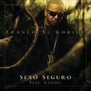 """Sexo Seguro (feat. Yandel)/Franco """"El Gorilla"""""""