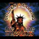 Last Blast Of The Century/Golden Earring