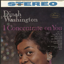 I Concentrate On You/Dinah Washington