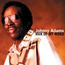 Man Of My Word/Johnny Adams