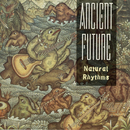 Natural Rhythms/Ancient Future